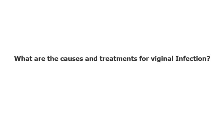 what are the treatment and daignose for vaginal infection