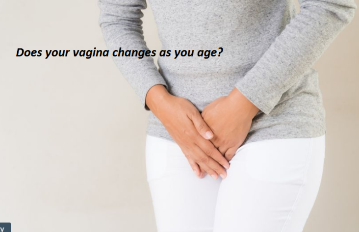 Vagina changes as your age passes