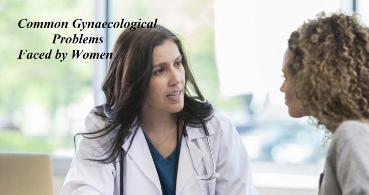 Common gynaecology problems in women